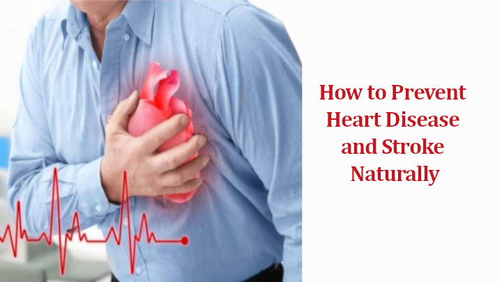 How to Prevent Heart Disease and Stroke