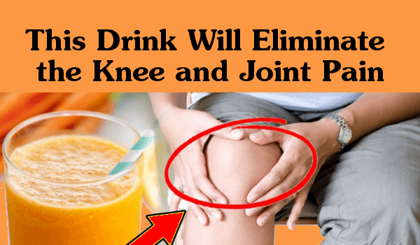 This Drink will Eliminate the Knee and Joint Pain