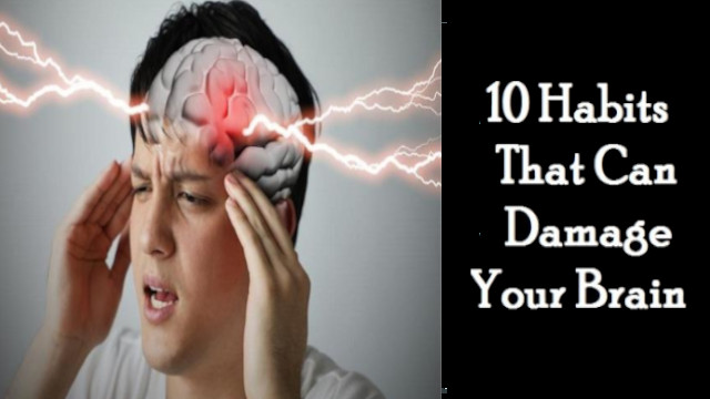Biggest Brain Damaging Habits