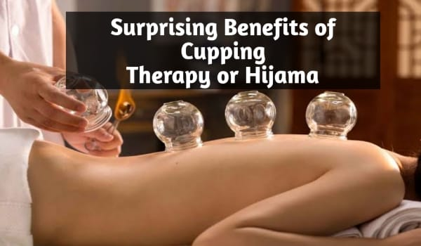 Surprising Benefits of Cupping Therapy or Hijama