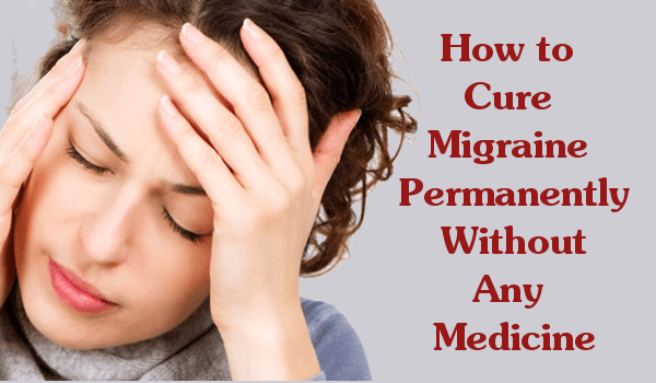 How to Cure Migraine Permanently