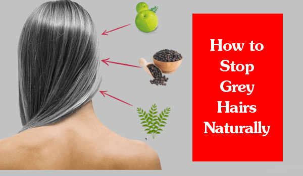 How to Stop Grey Hairs Naturally