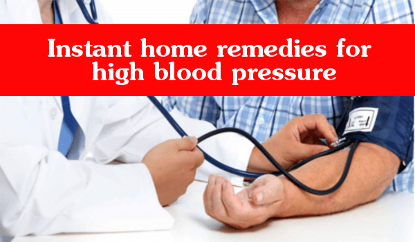 Instant home remedies for high blood pressure