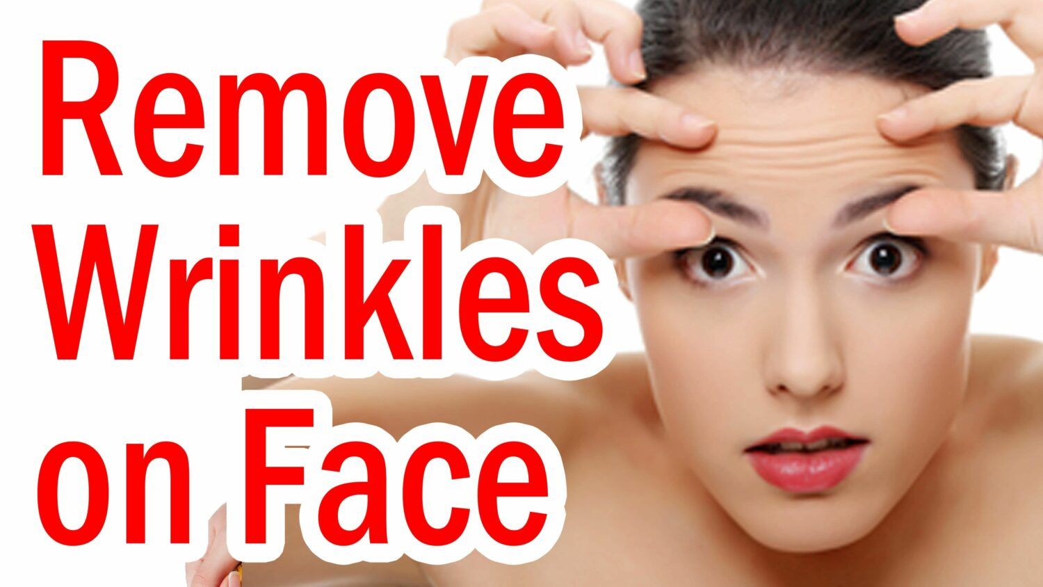 Photo of How to Remove Wrinkles from Face Quickly