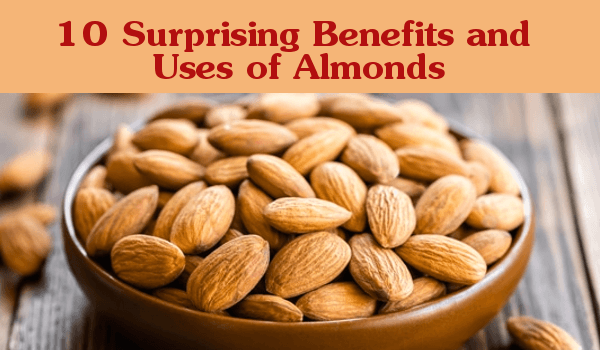 10 Surprising Benefits and Uses of Almonds