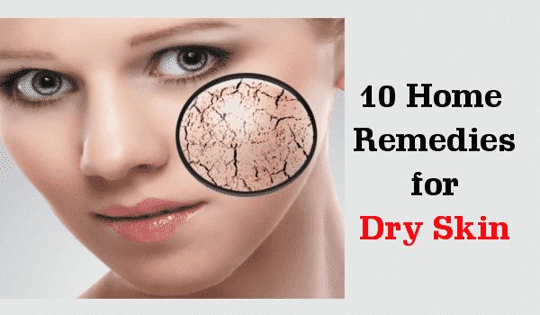 Dry Skin Treatment: 10 Home Remedies for Dry Skin