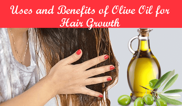 Uses and Benefits of Olive Oil for Hair Growth