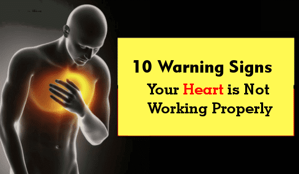 10 Warning Signs Your Heart is Not Working Properly