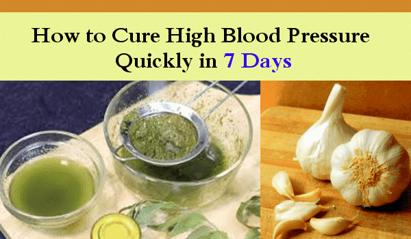 How to Cure High Blood Pressure Quickly in 7 Days: