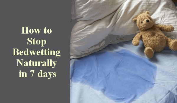 How to Stop Bedwetting Naturally in 7 days