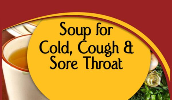 Photo of Golden Soup Recipe for Treating Common Cold, Cough and Sore Throat