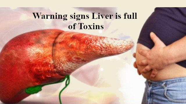 Liver is full of Toxins