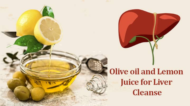 Olive oil and Lemon Juice for Liver Cleanse
