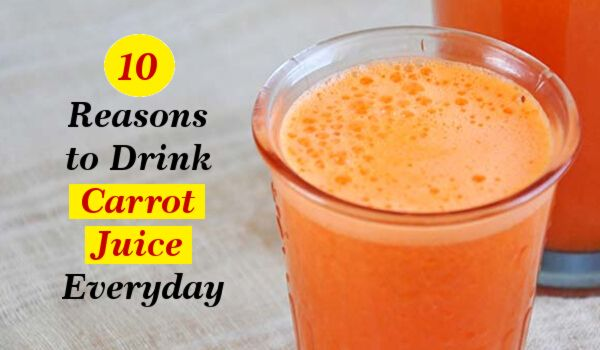 Photo of 10 Incredible Reasons to Drink Carrot Juice Everyday