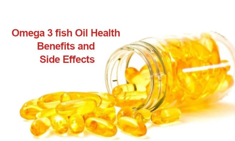 Omega 3 fish Oil Health Benefits and Side Effects