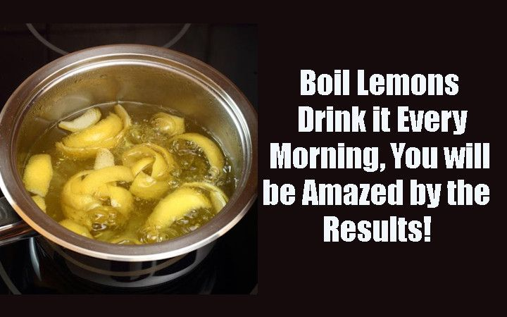 Boil Lemons Drink it Every Morning, You will be Amazed by the Results!