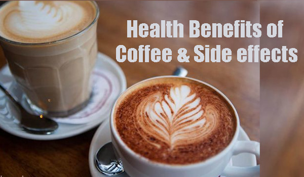 Health Benefits of Coffee and side effects