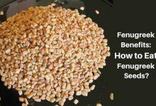 Photo of Fenugreek Benefits: How to Eat Fenugreek Seeds?