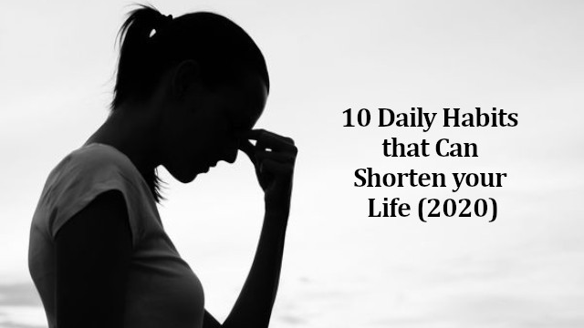Daily Habits that Can Shorten your Life