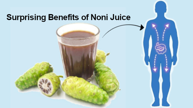 Benefits of Drinking Noni Juice