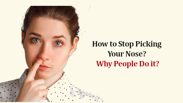 How to Stop Picking Your Nose?