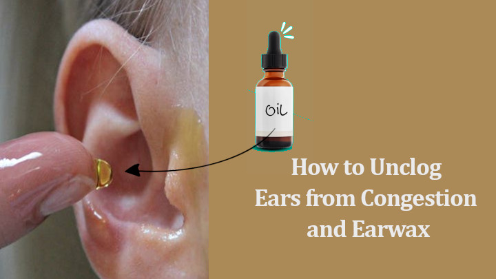 How to Unclog Ears from Congestion and Earwax