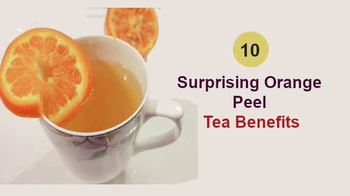 Orange Peel Tea Benefits and Side Effects